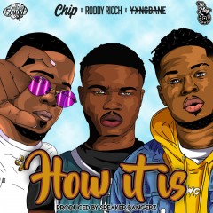 How It Is - Roddy Ricch, Chip & Yxng Bane