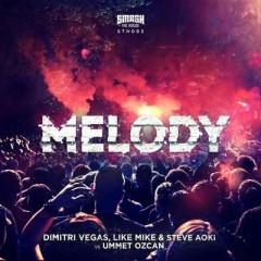Melody - Dimitri Vegas, Like Mike & Steve Aoki & Ummet Ozcan