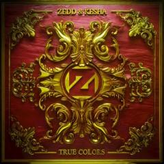 True Colors - Zedd & Kesha