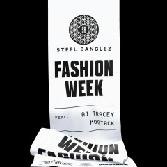 Fashion Week - Steel Banglez Feat. Aj Tracey & Mostack