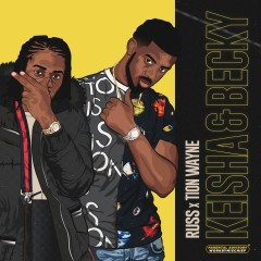 Keisha & Becky - Russ Feat. Tion Wayne