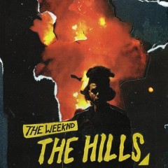 The Hills - Weeknd