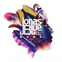 Mama - Jonas Blue feat. William Singe