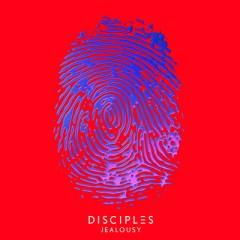 Jealousy - Disciples