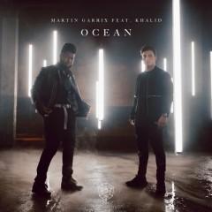 Ocean - Martin Garrix feat. Khalid