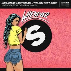 Whenever - Kris Kross Amsterdam & The Boy Next Door Feat. Conor Maynard