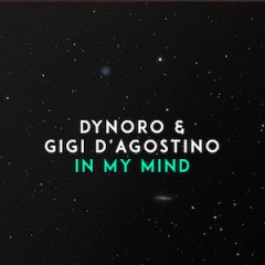 In My Mind - Dynoro feat. Gigi D'agostino