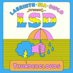 Thunderclouds - Lsd Feat. Sia, Diplo & Labrinth