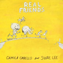Real Friends - Camila Cabello feat. Swae Lee