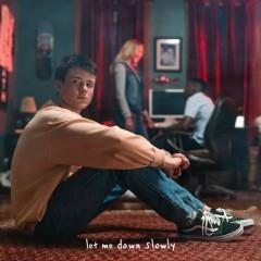 Let Me Down Slowly - Alec Benjamin feat. Alessia Cara