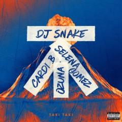 Taki Taki - Dj Snake Feat. Selena Gomez, Ozuna & Cardi B