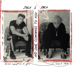 No One Compares To You - Jack & Jack
