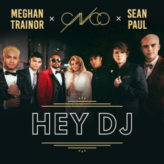 Hey Dj - Cnco, Meghan Trainor & Sean Paul