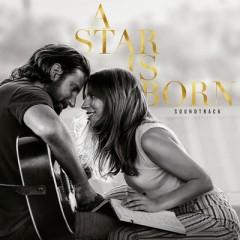 Shallow - Lady Gaga & Bradley Cooper