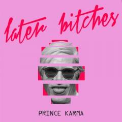 Later Sisters - Prince Karma