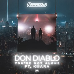You're Not Alone - Don Diablo feat. Kiiara