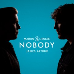 Nobody - Martin Jensen & James Arthur