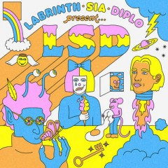 No New Friends - Lsd Feat. Sia, Diplo & Labrinth