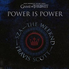 Power Is Power - Sza, The Weeknd & Travis Scott