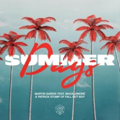 Summer Days - Martin Garrix Feat. Macklemore & Fall Out Boy