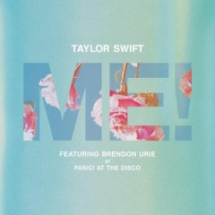 Me! - Taylor Swift Feat. Brendon Urie