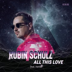 All This Love - Robin Schulz Feat. Jessica Harloe