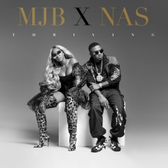 Thriving - Mary J. Blige & Nas