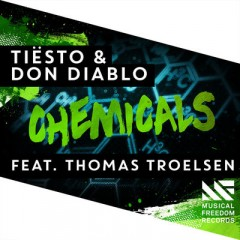 Chemicals - Tiesto & Don Diablo Feat. Thomas Troelsen