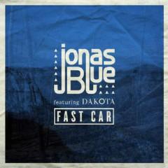 Fast Car - Jonas Blue feat. Dakota