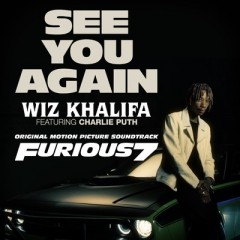See You Again - Wiz Khalifa Feat. Charlie Puth