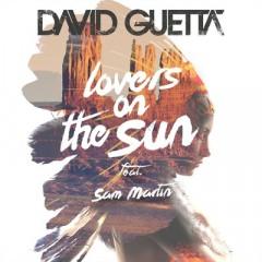 Lovers On The Sun - David Guetta feat. Sam Martin