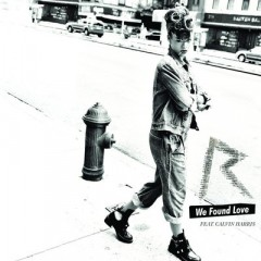 We Found Love - Rihanna feat. Calvin Harris