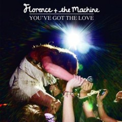 You've Got The Love - Florence & The Machine