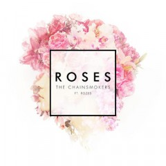 Roses - Chainsmokers Feat. Rozes