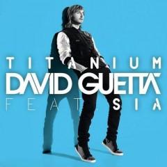 Titanium - David Guetta feat. Sia