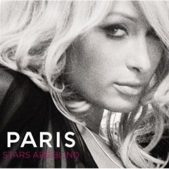 Stars Are Blind (Remix) - Paris Hilton
