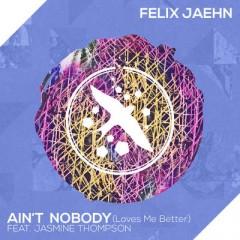 Ain't Nobody (Loves Me Better) - Felix Jaehn feat. Jasmine Thompson