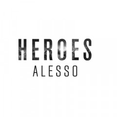 Heroes - Alesso feat. Tove Lo