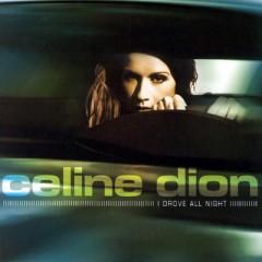 I Drove All Night - Celine Dion