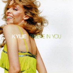 I Believe In You - Kylie Minogue