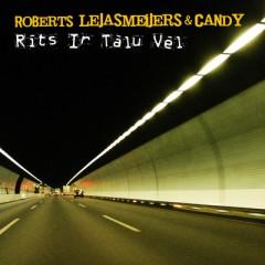Rīts Ir Tālu Vēl - Roberts Lejasmeijers un Candy