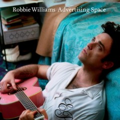 Advertising Space - Robbie Williams