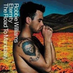 Eternity - Robbie Williams