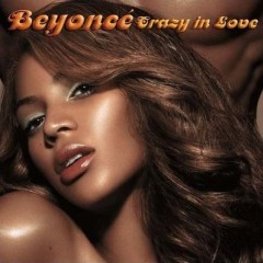 Crazy In Love - Beyonce Knowles feat. Jay-Z
