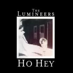 Ho Hey - Lumineers