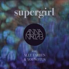 Supergirl - Anna Naklab feat. Alle Farben & Younotus