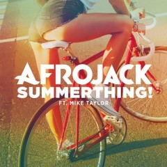Summerthing! - Afrojack feat. Mike Taylor