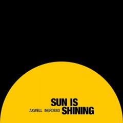 Sun Is Shining - Axwell & Ingrosso