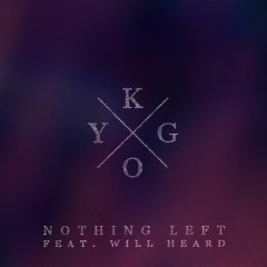 Nothing Left - Kygo feat. Will Heard