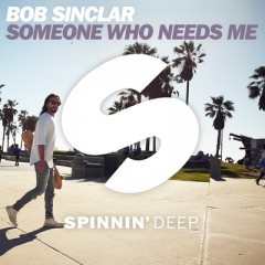 Someone Who Needs Me - Bob Sinclar